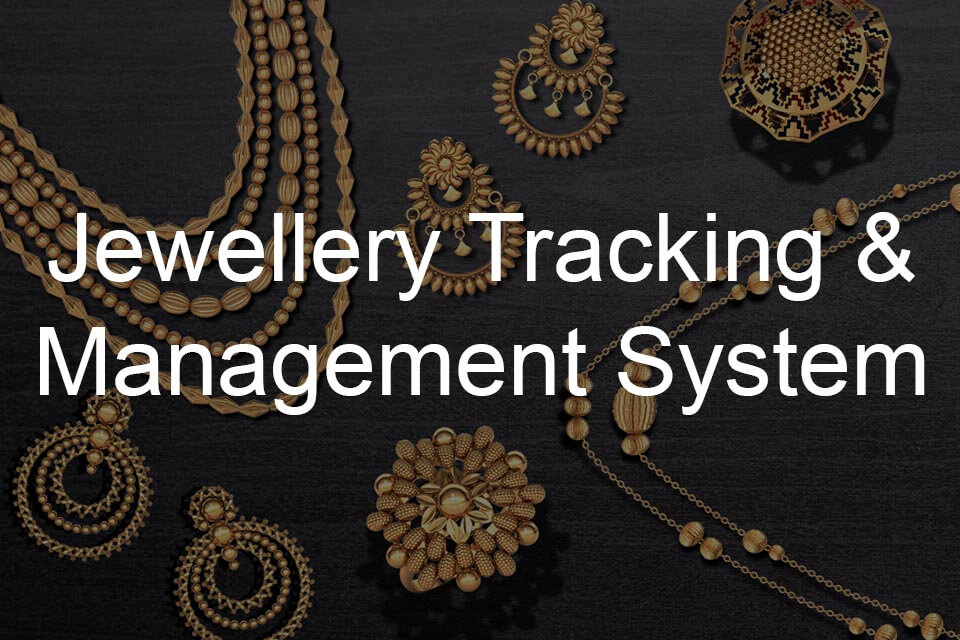 Jewellery Tracking and Management System